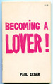 Becoming a Lover: an Introduction to the Exciting Life of Love!