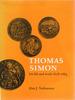 Thomas Simon: His Life and Work, 1618-1665