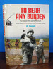 To Bear Any Burden. the Vietnam War and Its Aftermath in the Words of Americans and Southeast Asians
