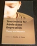Treatments for Adolescent Depression: Theory and Practice