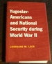Yugoslav-Americans and National Security During World War II