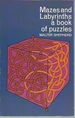 Mazes and Labyrinths: a Book of Puzzles