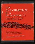 Jew and Christian in a Pagan World-Volume 1: Adam to Daniel, Volume 2: Daniel to Paul-Illustrated in Color & Black & White From Recent Archeological Finds