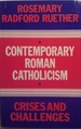 Contemporary Roman Catholicism: Crises and Challenges