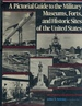 Pictorial Guide to the Military Museums, Forts and Historic Sites of the United States