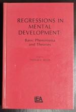 Regressions in Mental Development: Basic Phenomena and Theories
