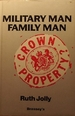 Military Man, Family Man: Crown Property?