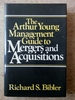 The Arthur Young Management Guide to Mergers and Acquisitions