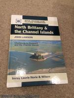 North Brittany and the Channel Islands: Cherbourg to Ouessant and the Channel Islands (Royal Cruising Club Pilotage Foundation)