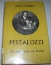 Pestalozzi: the Man and His Work