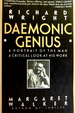 Richard Wright: Daemonic Genius-a Portrait of the Man, a Critical Look at His Work