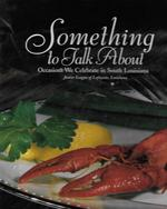 Something to Talk About ( Occasions We Celebrate in South Louisiana )