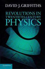 Revolution in Twentieth-Century Physics