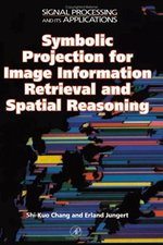 Symbolic Projection for Image Information Retrieval and Spatial Reasoning.; (Signal Processing and Its Applications. )