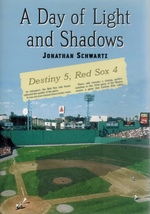 A Day of Light and Shadows One Die-Hard Red Sox Fan and His Game of a Lifetime: the Boston-New York Playoff, 1978