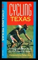 Cycling Texas: 25 Great New Bike Tours in the Lone Star State