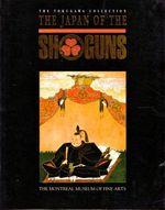 Japan of the Shoguns: the Tokugawa Collection