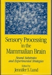 Sensory Processing in the Mammalian Brain: Neural Substrates and Experimental Strategies