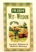 Irish Wit and Wisdom: Ancient Wisdom and Modern Blarney