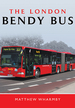The London Bendy Bus: the Bus We Hated