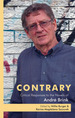 Contrary: Critical Responses to the Novels of André Brink