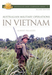 Australian Military Operations in Vietnam (Australian Army Campaigns Series)