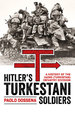 Hitler? S Turkestani Soldiers: a History of the 162nd (Turkistan) Infantry Division