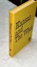 Kansas and the West: Bicentennial Essays in Honor of Nyle H. Miller