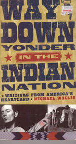 Way Down Yonder in the Indian Nation; Writings From America's Heartland
