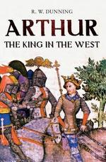 Arthur: the King in the West