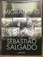 Sebastião Salgado: Migrations: Humanity in Transition