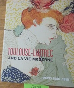 Toulouse-Lautrec and La Vie Moderne: Paris 1880-1910