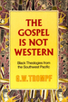 The Gospel is Not Western: Black Theologies From the Southwest Pacific