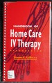 Handbook of Home Care IV Therapy, 4e