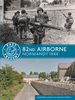 82nd Airborne: Normandy 1944 (Past & Present)