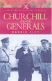 Churchill and the Generals (Pen and Sword Military Classics)