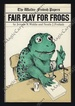 Fair Play for Frogs: the Waldie-Frobish Papers