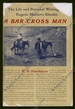 A Bar Cross Man: the Life and Personal Writings of Eugene Manlove Rhodes