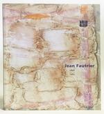 Jean Fautrier 1898-1964