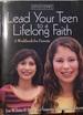 Lead Your Teen to a Lifelong Faith: a Workbook for Parents