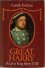 Great Harry: a Life of King Henry VIII