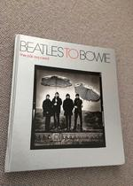 Beatles to Bowie: the 60s Exposed (1st Edition Hardback)
