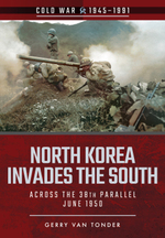 North Korea Invades the South: Across the 38th Parallel, June 1950