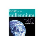 Best of the Millennium: Top 40 Classical Hits