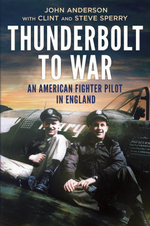 Thunderbolt to War-an American Fighter Pilot in England
