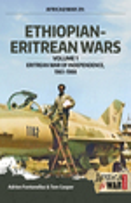 Ethiopian-Eritrean Wars. Volume 1: Eritrean War of Independence, 1961-1988 (Africa@War)