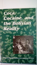 Coca, Cocaine and the Bolivian Reality