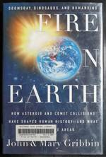 Fire on Earth: Doomsday, Dinosaurs, and Humankind