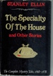 The Specialty of the House and Other Stories the Complete Mystery Tales, 1948-1978