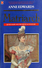 Matriarch: Queen Mary and the House of Windsor (Coronet Books)